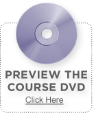 Preview the course DVD: Click here